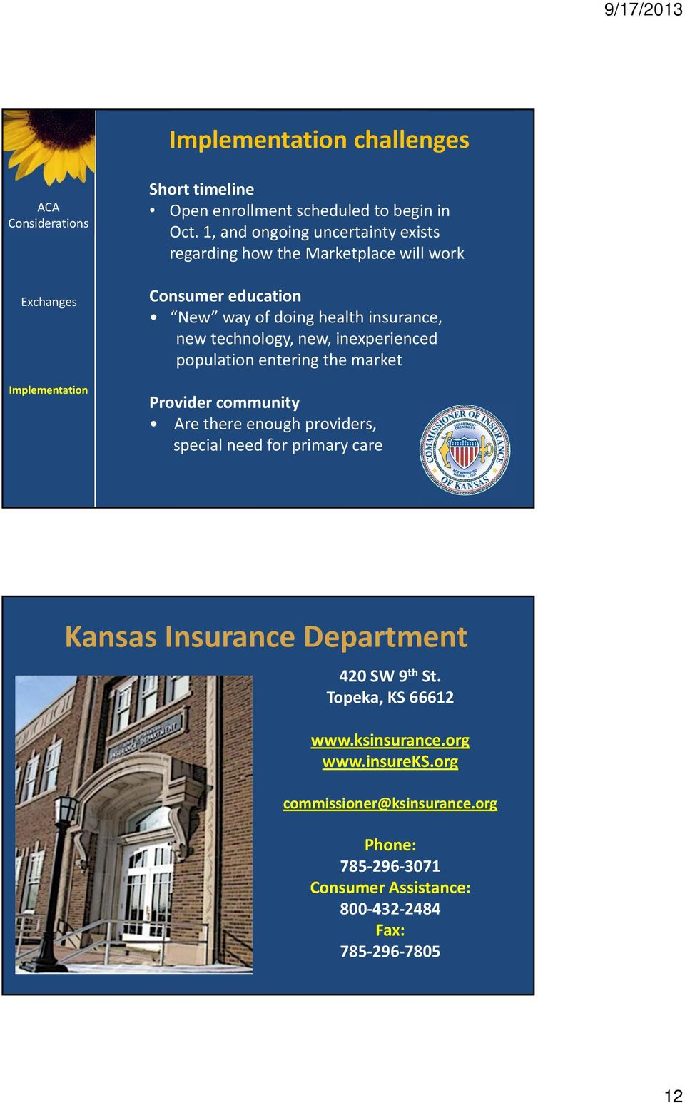 new, inexperienced population entering the market Provider community Are there enough providers, special need for primary care Kansas