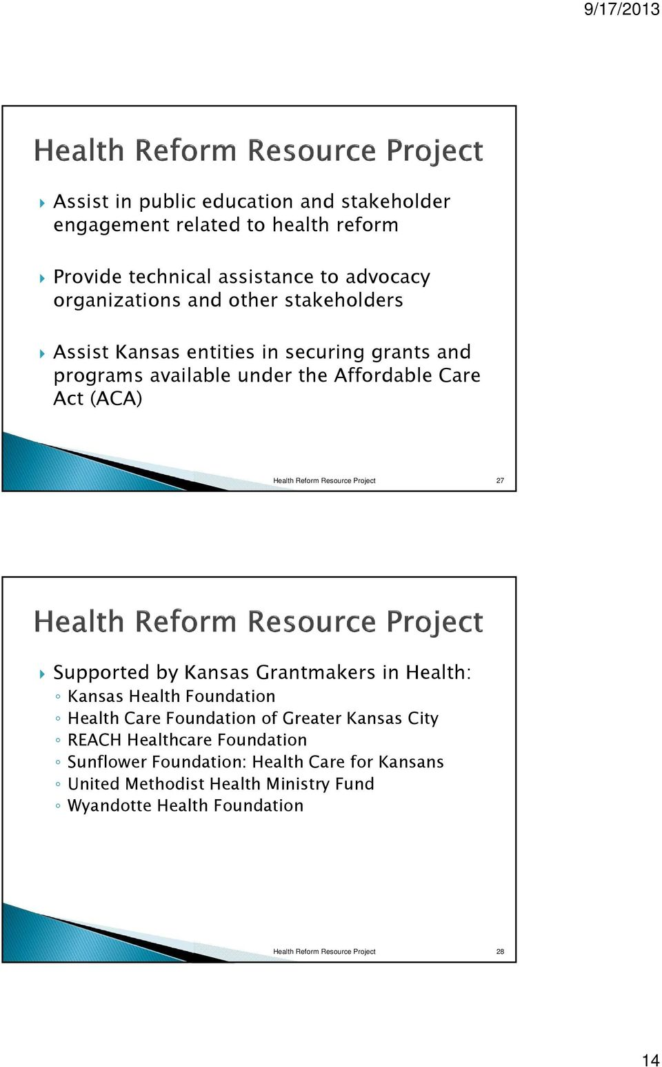 Supported by Kansas Grantmakers in Health: Kansas Health Foundation Health Care Foundation of Greater Kansas City REACH Healthcare Foundation