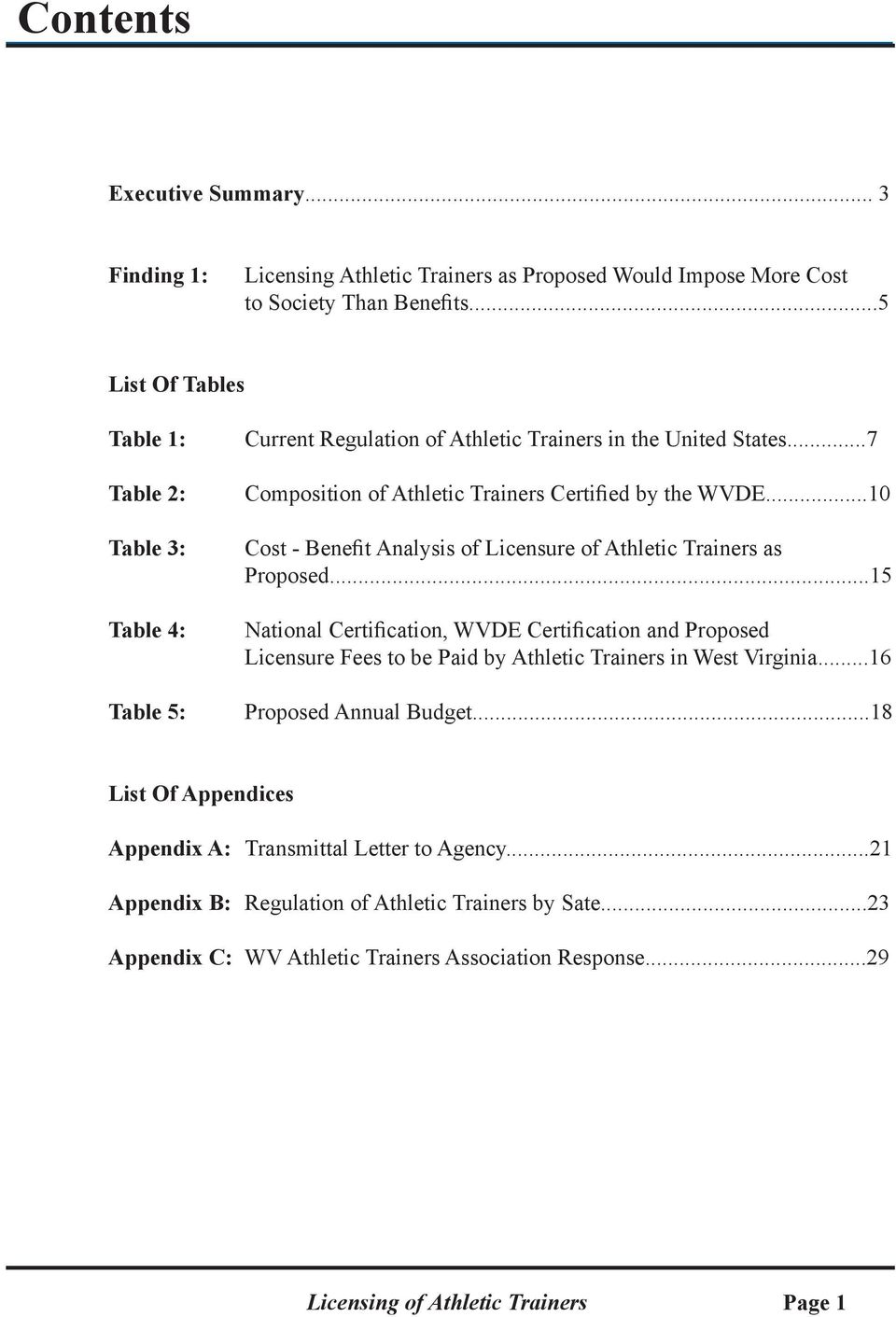 ..10 Cost - Benefit Analysis of Licensure of Athletic Trainers as Proposed.