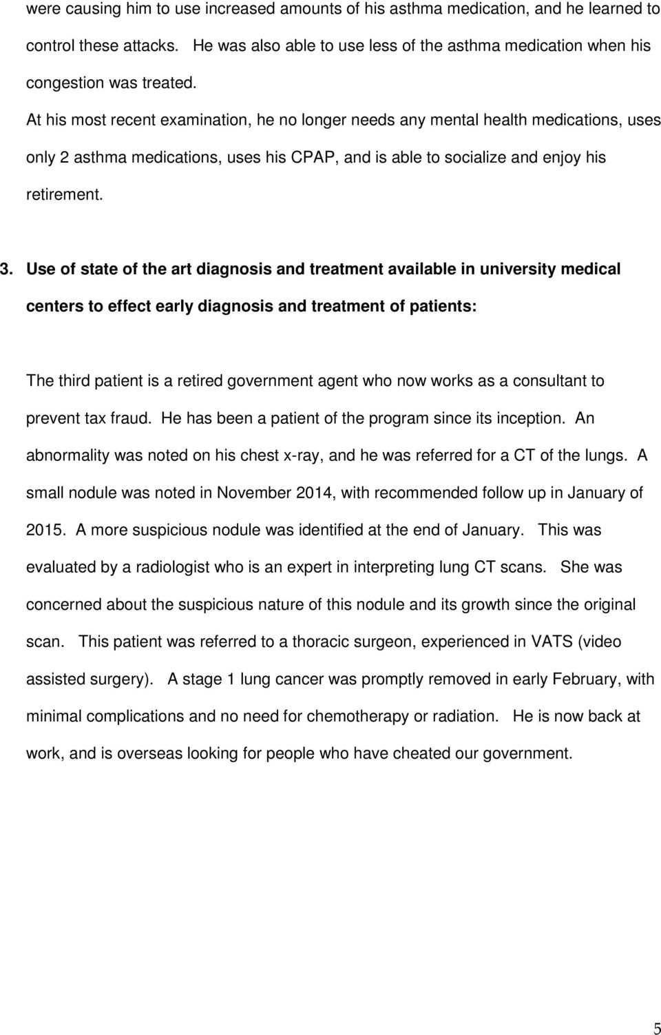 Use of state of the art diagnosis and treatment available in university medical centers to effect early diagnosis and treatment of patients: The third patient is a retired government agent who now