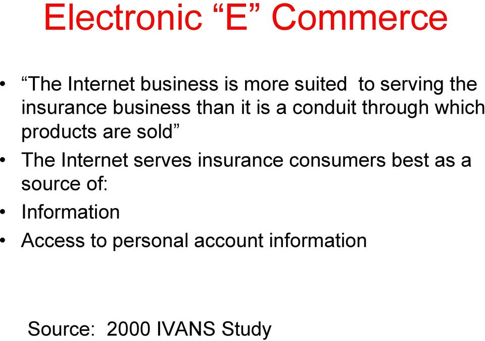 sold The Internet serves insurance consumers best as a source of:
