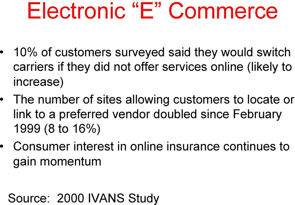 customers to locate or link to a preferred vendor doubled since February 1999 (8 to