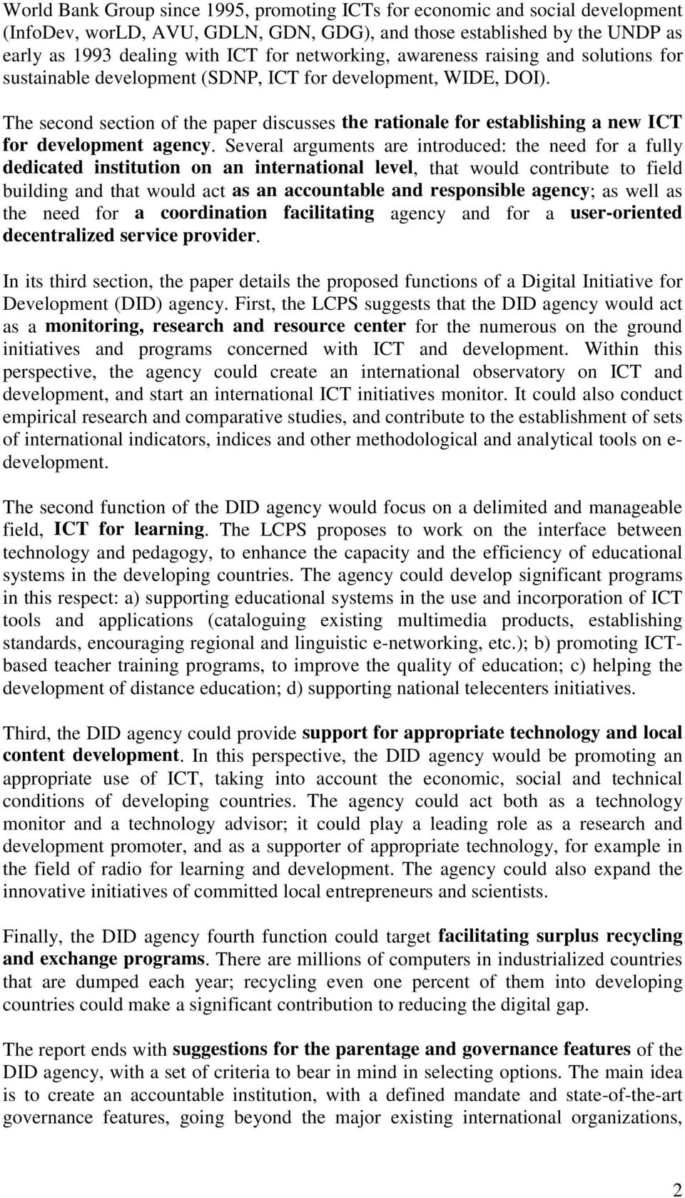 The second section of the paper discusses the rationale for establishing a new ICT for development agency.
