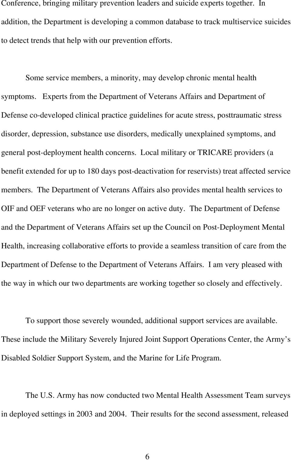 Some service members, a minority, may develop chronic mental health symptoms.