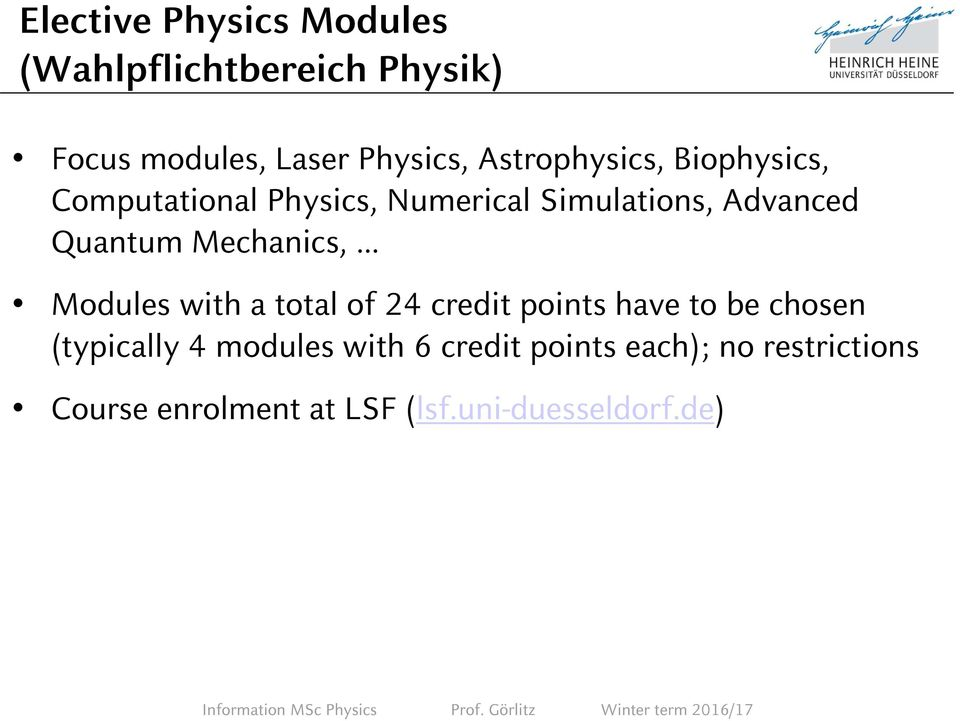 Mechanics, Modules with a total of 24 credit points have to be chosen (typically 4