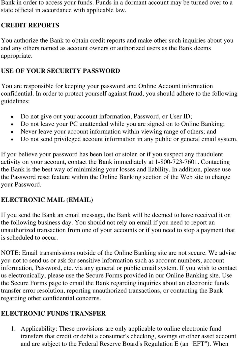 USE OF YOUR SECURITY PASSWORD You are responsible for keeping your password and Online Account information confidential.