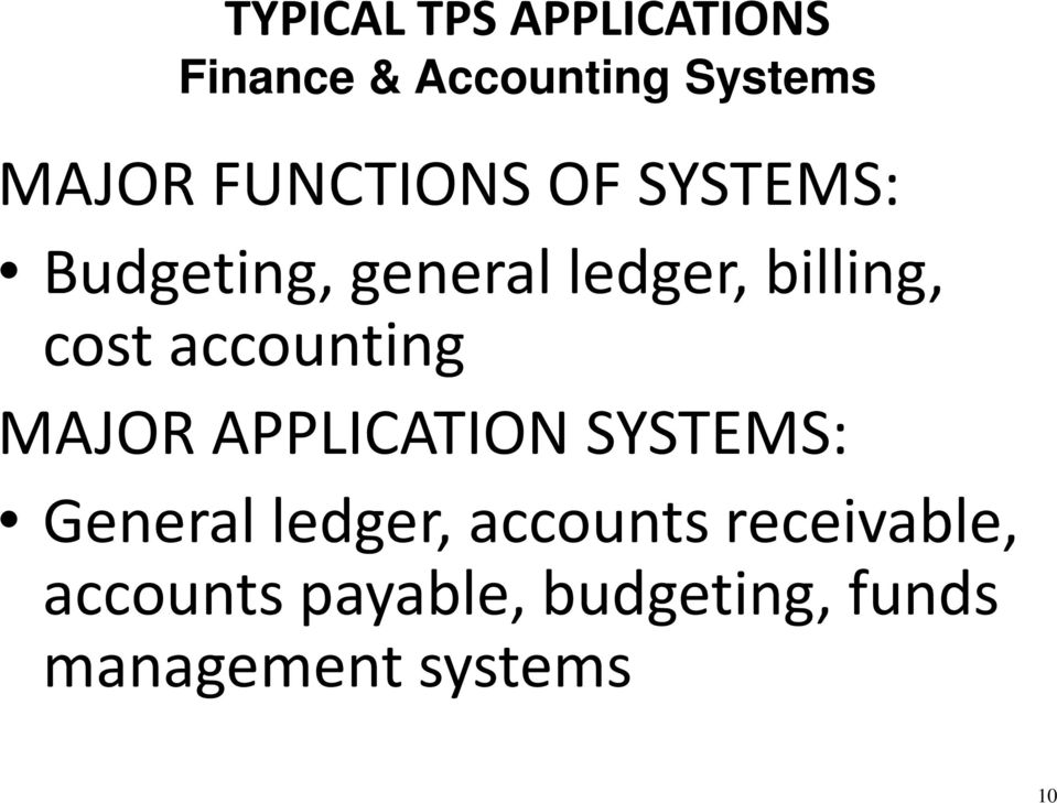 accounting MAJOR APPLICATION SYSTEMS: General ledger, accounts