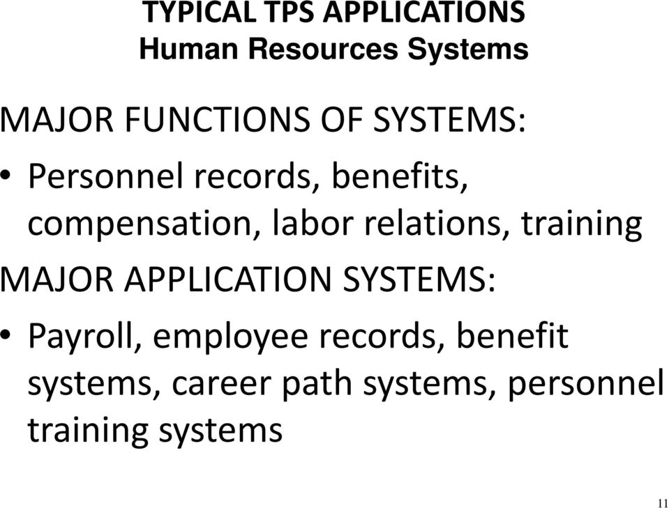 relations, training MAJOR APPLICATION SYSTEMS: Payroll, employee