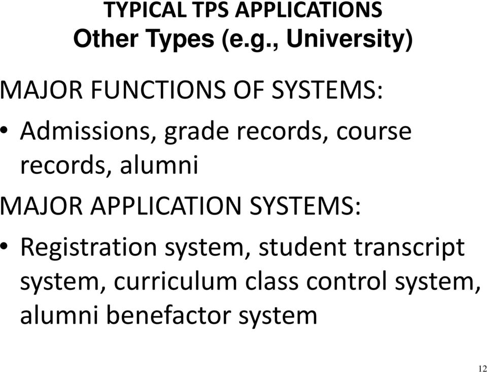records, course records, alumni MAJOR APPLICATION SYSTEMS:
