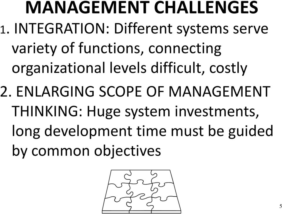 connecting organizational levels difficult, costly 2.