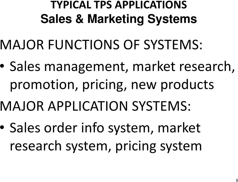 promotion, pricing, new products MAJOR APPLICATION SYSTEMS: