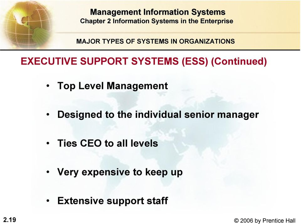 the individual senior manager Ties CEO to all levels Very