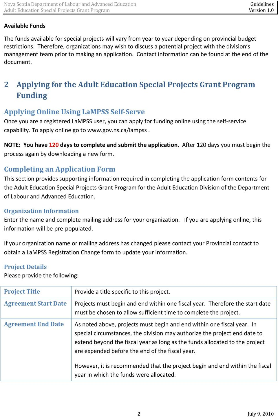 2 Applying for the Adult Education Special Projects Grant Program Funding Applying Online Using LaMPSS Self Serve Once you are a registered LaMPSS user, you can apply for funding online using the