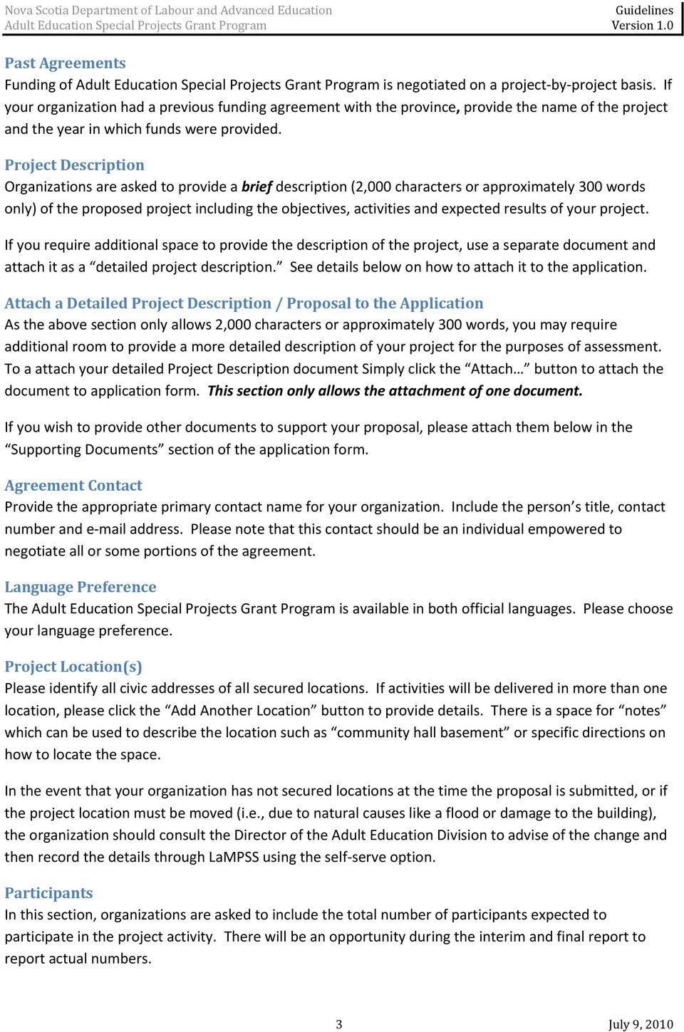 Project Description Organizations are asked to provide a brief description (2,000 characters or approximately 300 words only) of the proposed project including the objectives, activities and expected