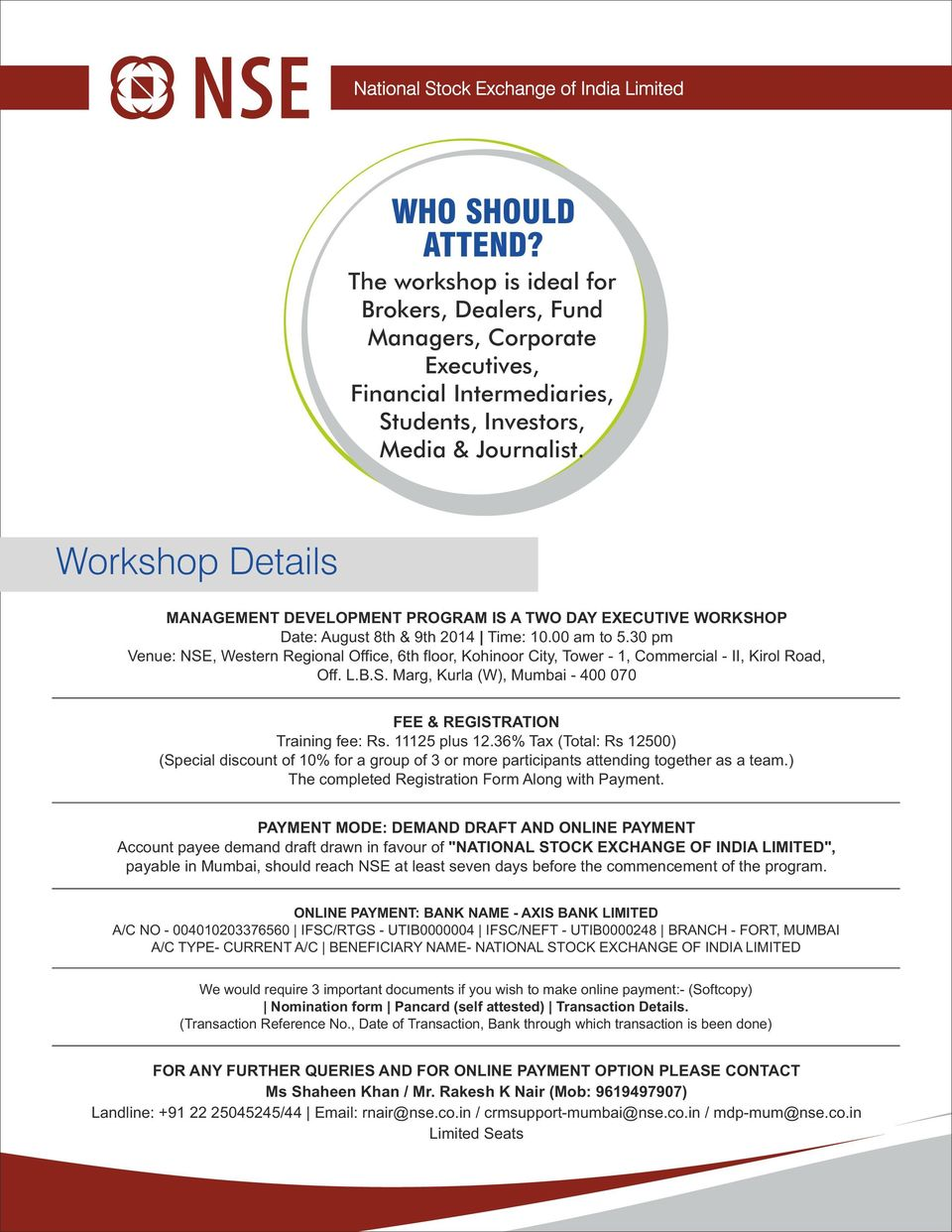 Workshop Details MANAGEMENT DEVELOPMENT PROGRAM IS A TWO DAY EXECUTIVE WORKSHOP Date: August 8th & 9th 2014 Time: 10.00 am to 5.