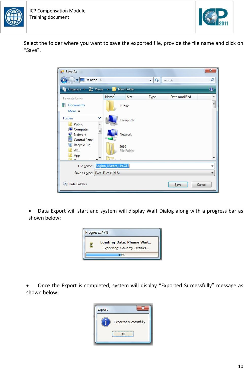 Data Export will start and system will display Wait Dialog along with a