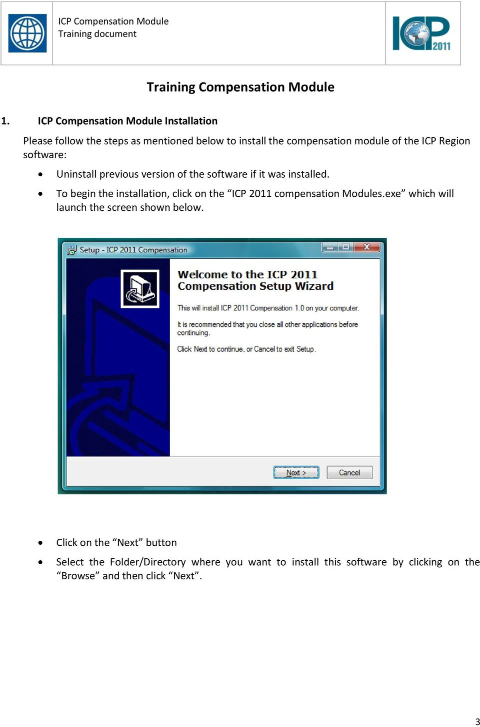ICP Region software: Uninstall previous version of the software if it was installed.