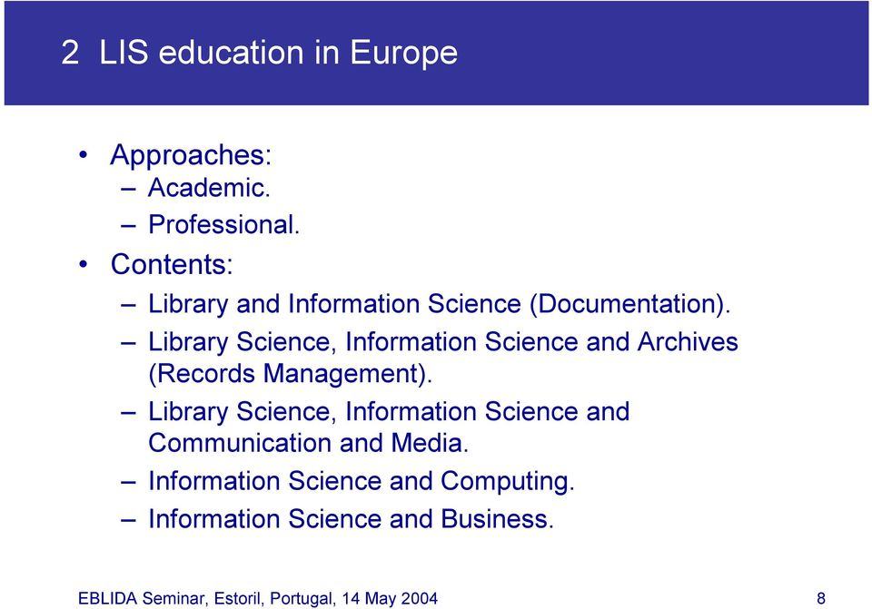 Library Science, Information Science and Archives (Records Management).