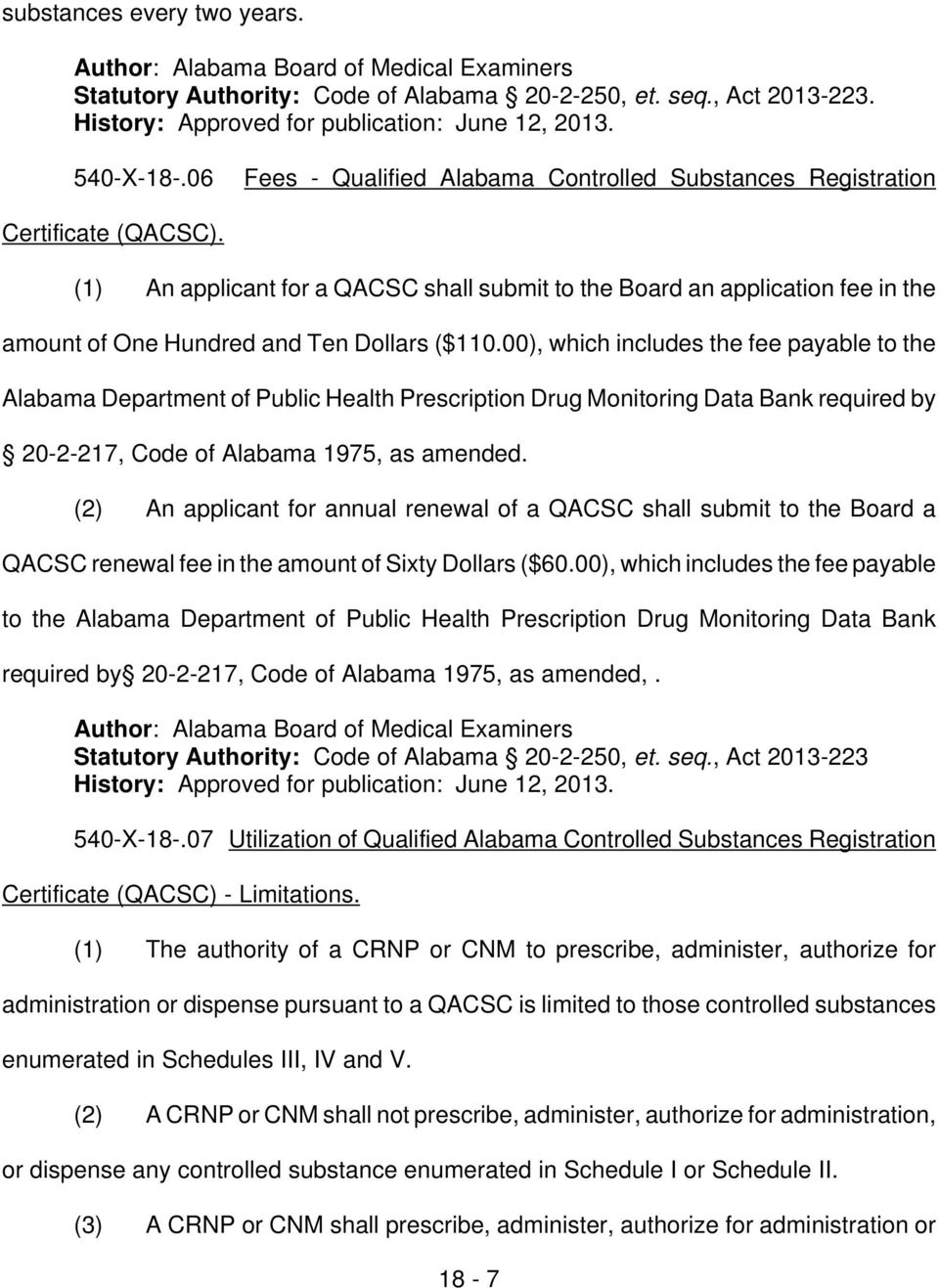 00), which includes the fee payable to the Alabama Department of Public Health Prescription Drug Monitoring Data Bank required by 20-2-217, Code of Alabama 1975, as amended.