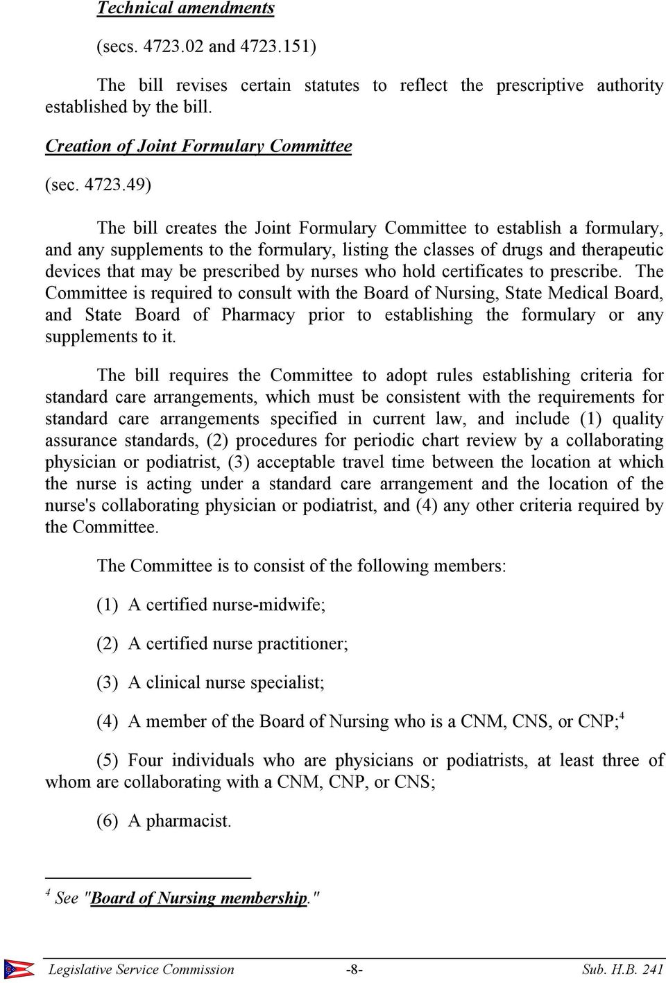 151) The bill revises certain statutes to reflect the prescriptive authority established by the bill. Creation of Joint Formulary Committee (sec. 4723.