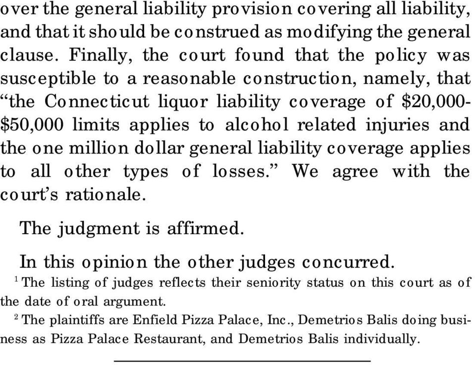 related injuries and the one million dollar general liability coverage applies to all other types of losses. We agree with the court s rationale. The judgment is affirmed.