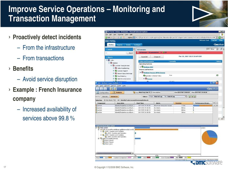 From transactions Benefits Avoid service disruption Example :