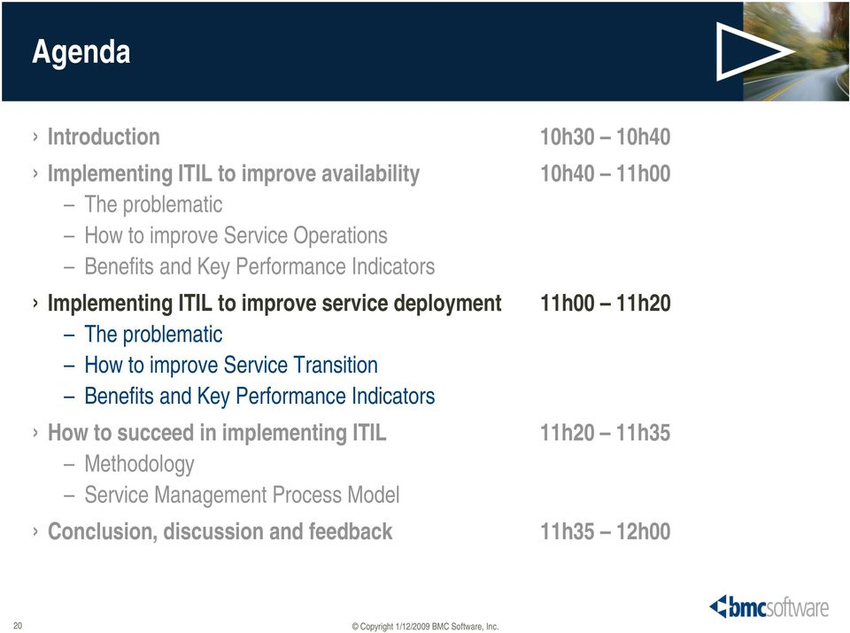 11h20 The problematic How to improve Service Transition Benefits and Key Performance Indicators How to succeed in