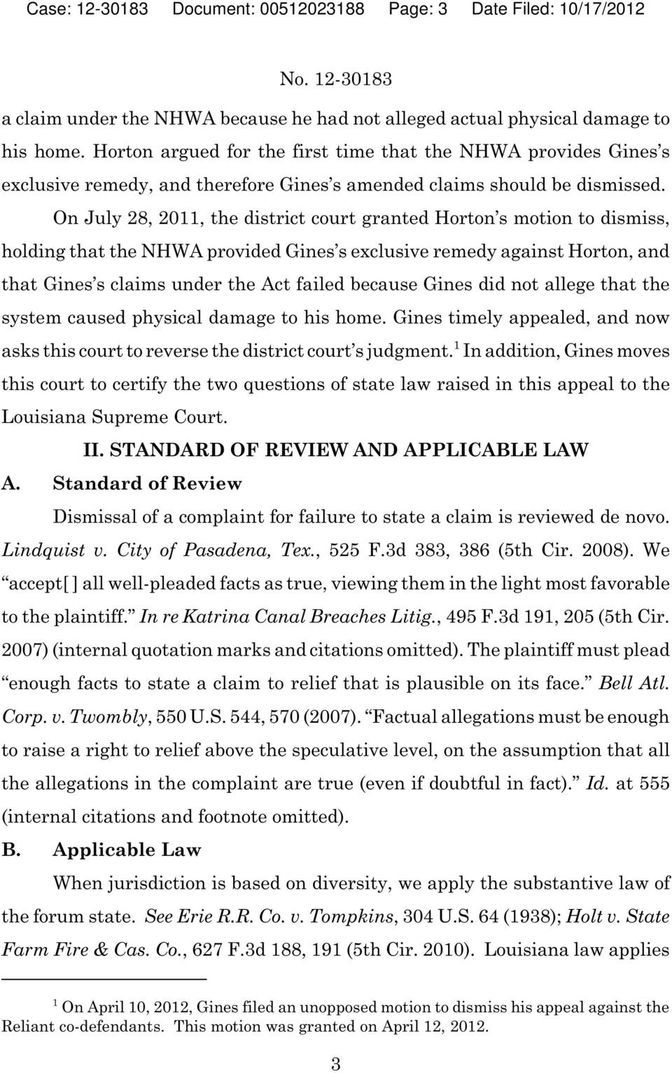 On July 28, 2011, the district court granted Horton s motion to dismiss, holding that the NHWA provided Gines s exclusive remedy against Horton, and that Gines s claims under the Act failed because