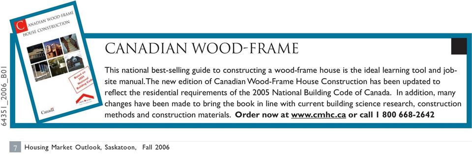 The new edition of Canadian Wood-Frame House Construction has been updated to reflect the residential requirements of the 2005