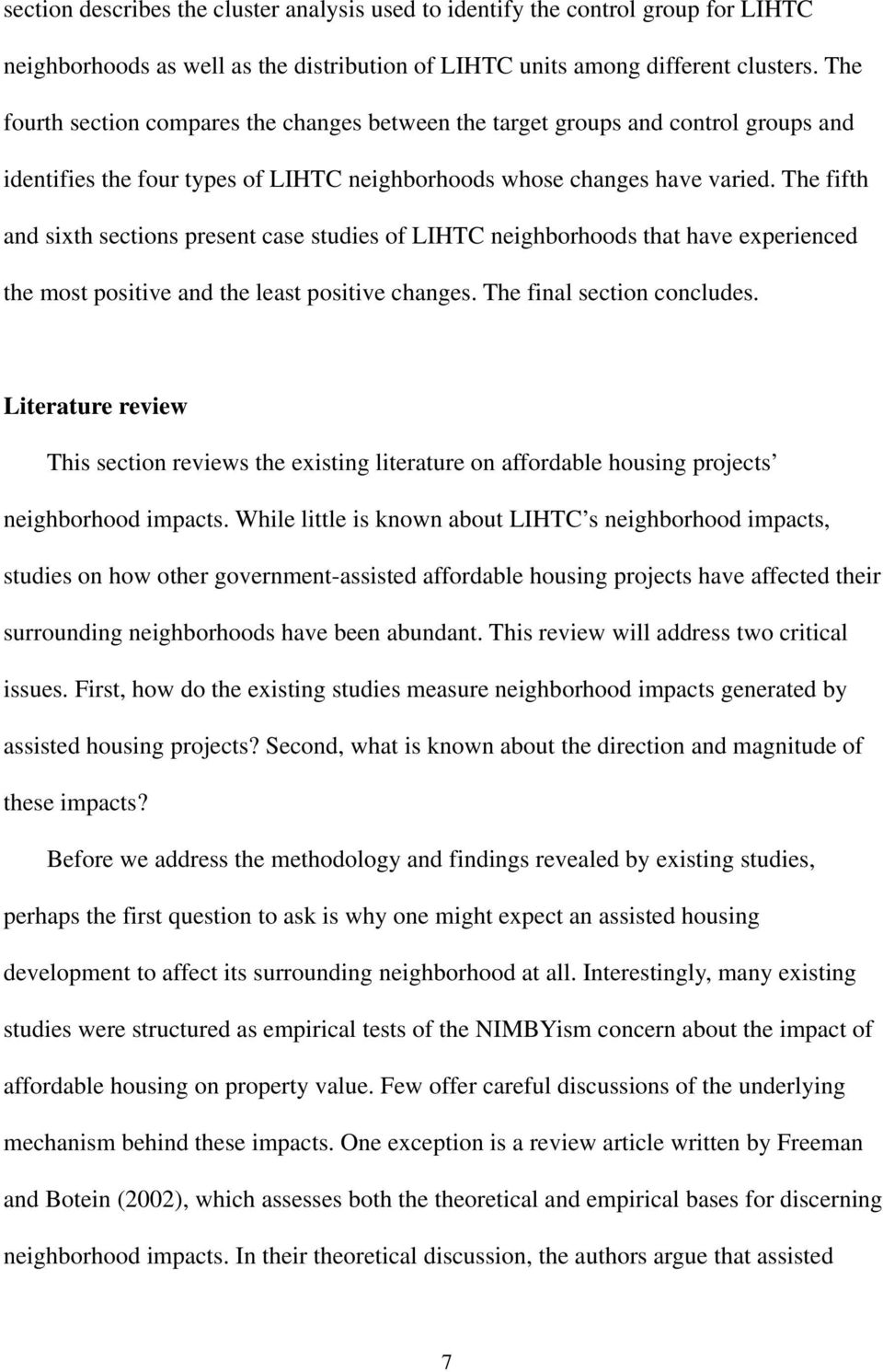 The fifth and sixth sections present case studies of LIHTC neighborhoods that have experienced the most positive and the least positive changes. The final section concludes.