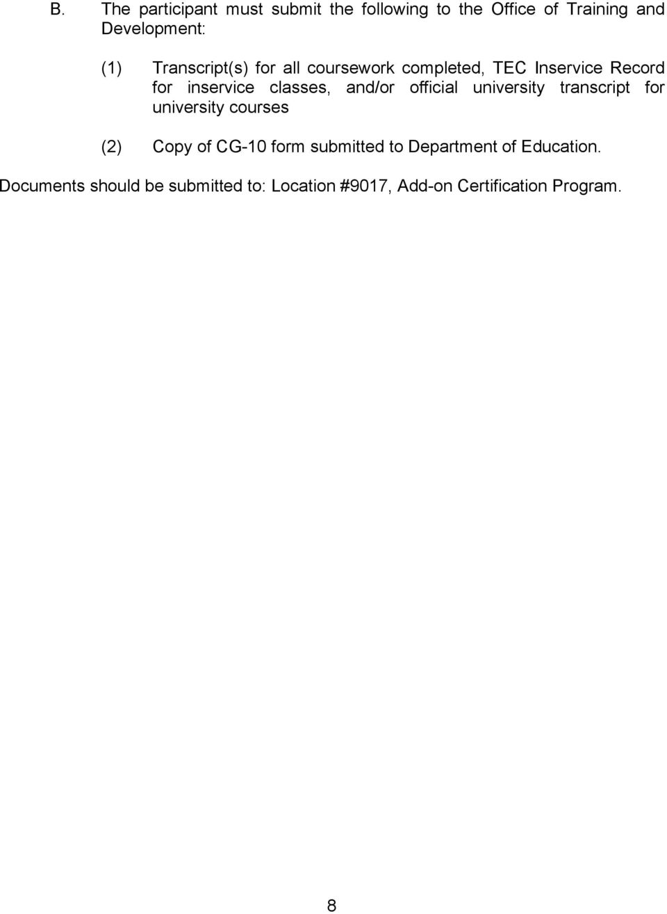 official university transcript for university courses (2) Copy of CG-10 form submitted to