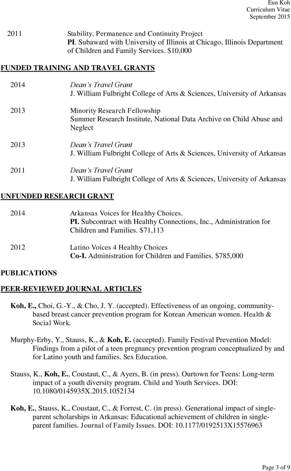 William Fulbright College of Arts & Sciences, 2013 Minority Research Fellowship Summer Research Institute, National Data Archive on Child Abuse and Neglect 2013 Dean s Travel Grant J.