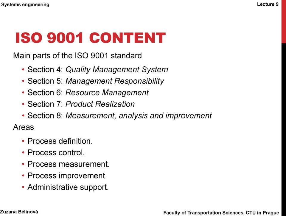 Product Realization Section 8: Measurement, analysis and improvement Areas Process