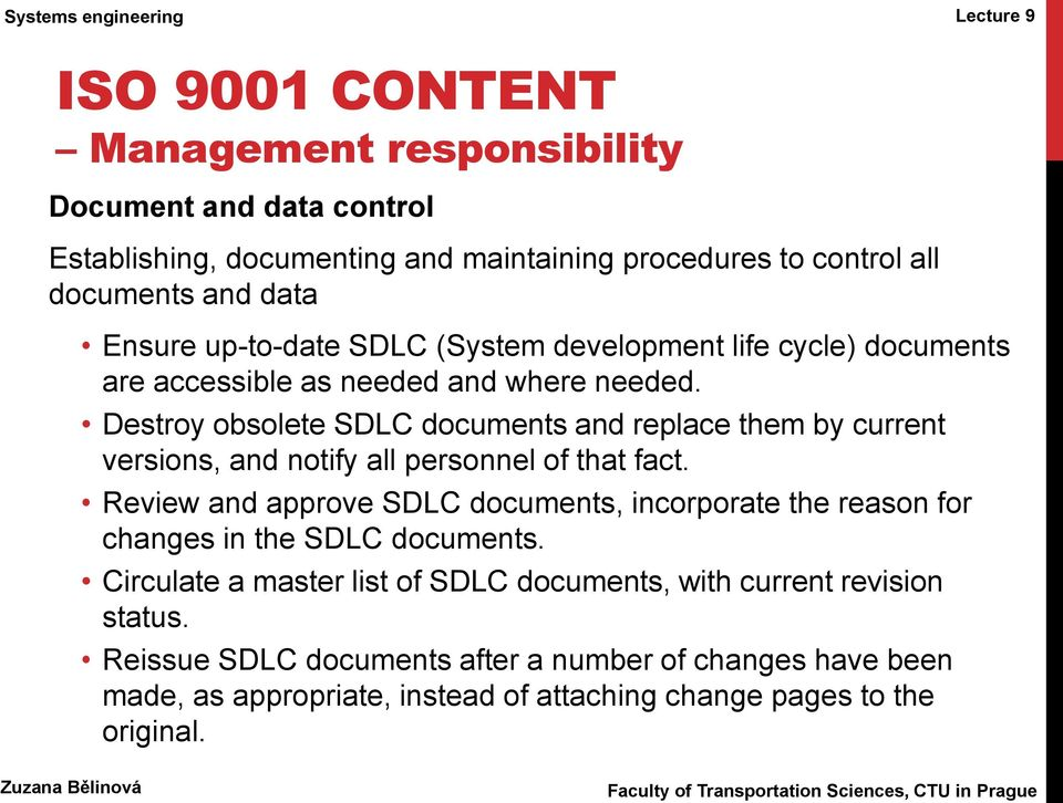 Destroy obsolete SDLC documents and replace them by current versions, and notify all personnel of that fact.