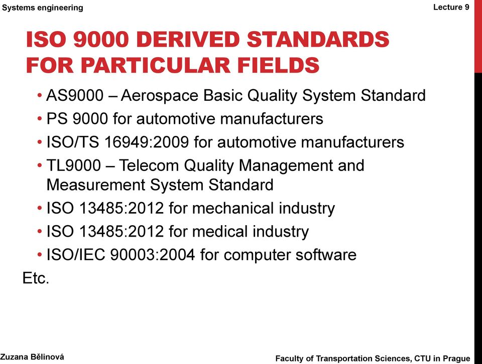 16949:2009 for automotive manufacturers TL9000 Telecom Quality Management and Measurement