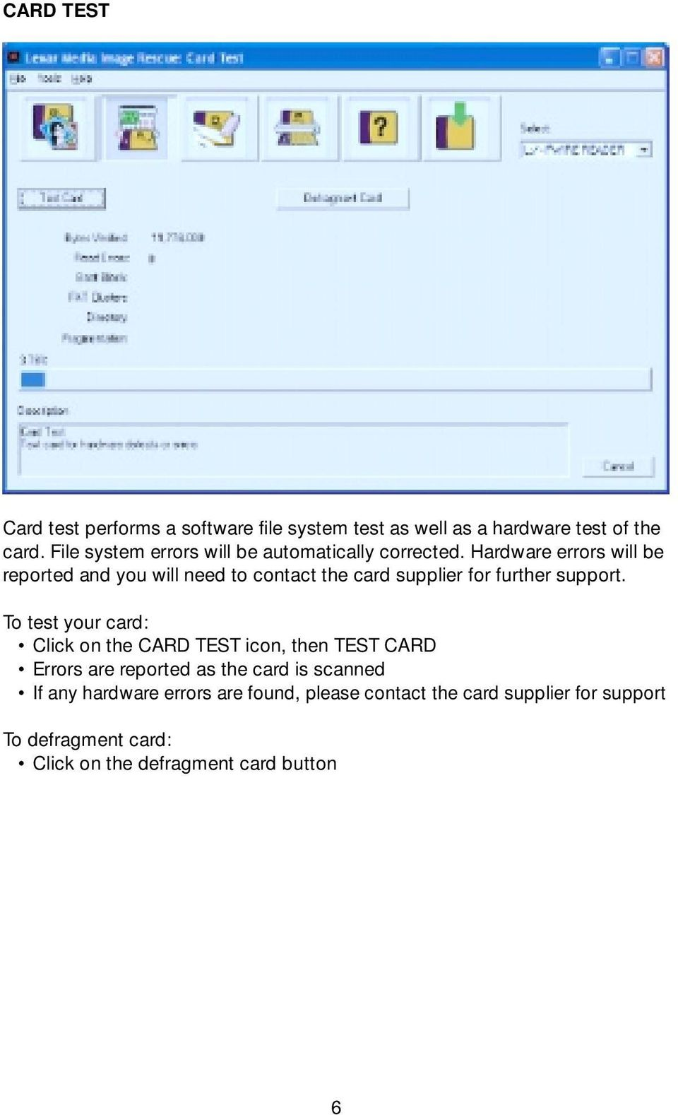 Hardware errors will be reported and you will need to contact the card supplier for further support.