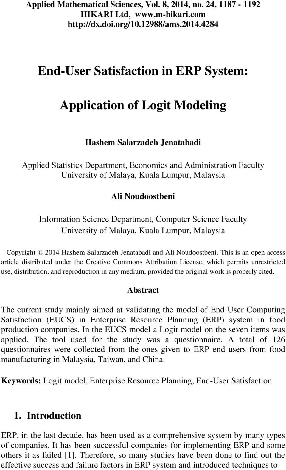 4284 End-User Satisfaction in ERP System: Application of Logit Modeling Hashem Salarzadeh Jenatabadi Applied Statistics Department, Economics and Administration Faculty University of Malaya, Kuala