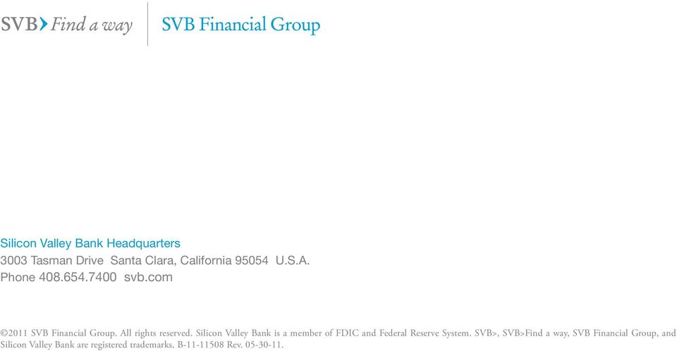 Silicon Valley Bank is a member of FDIC and Federal Reserve System.