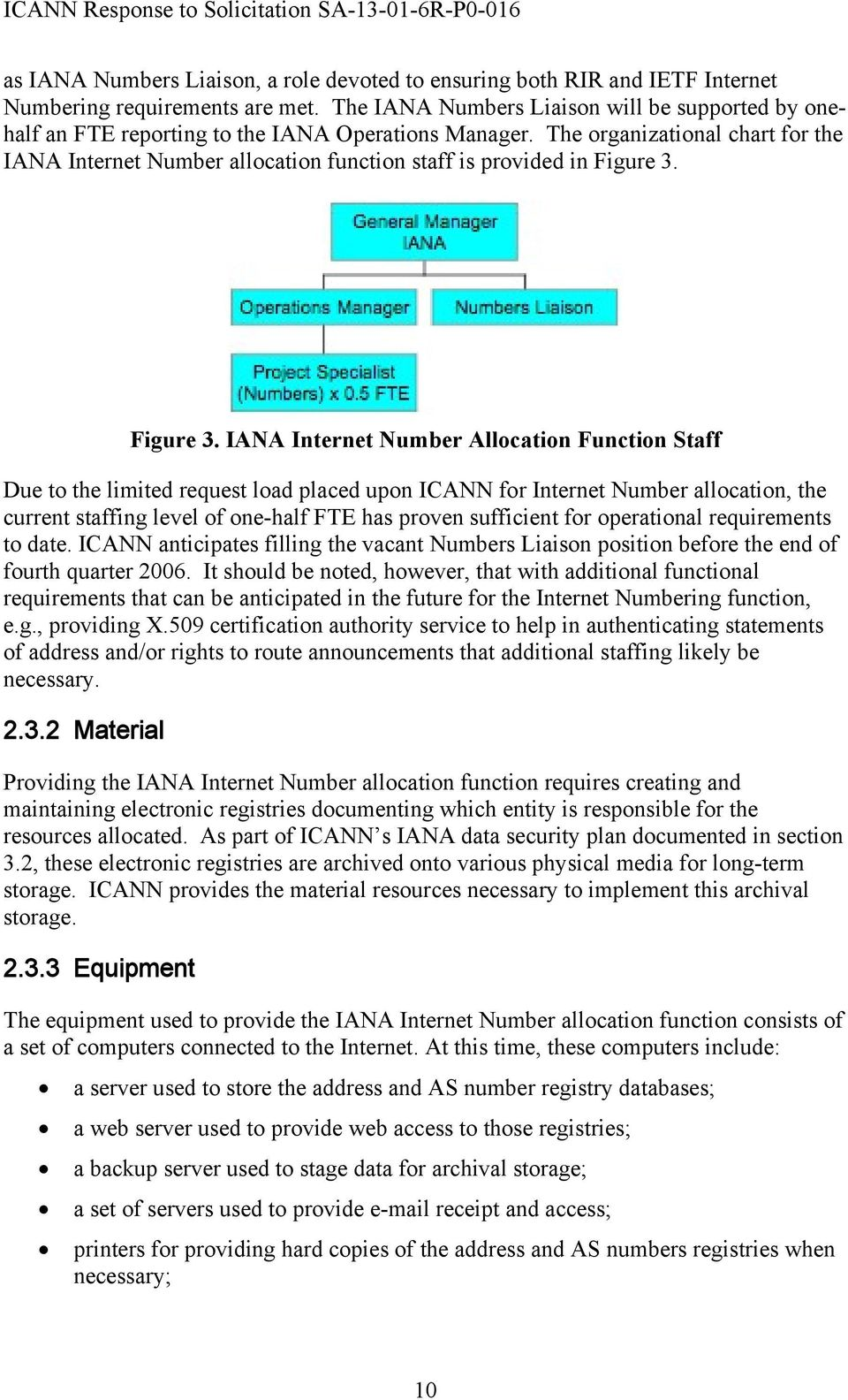 The organizational chart for the IANA Internet Number allocation function staff is provided in Figure 3.
