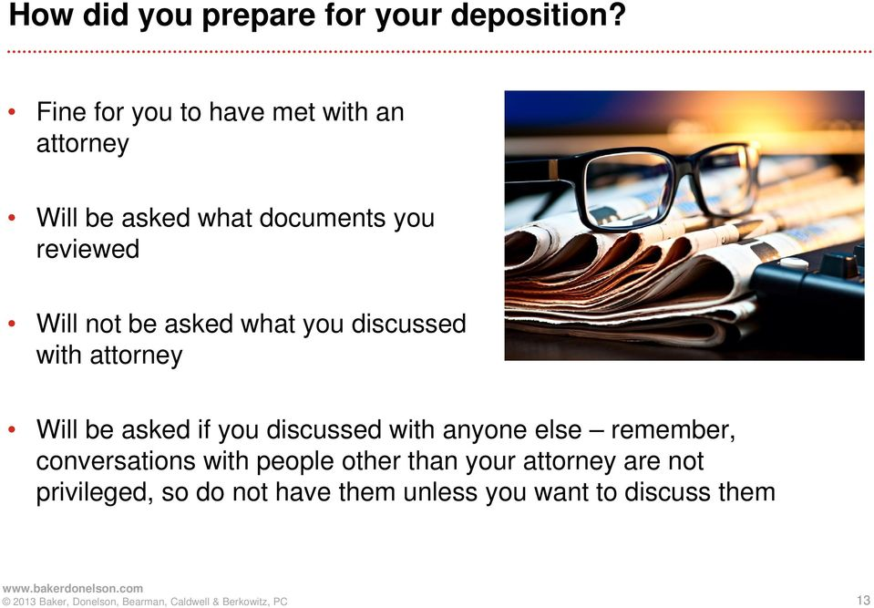 not be asked what you discussed with attorney Will be asked if you discussed with anyone