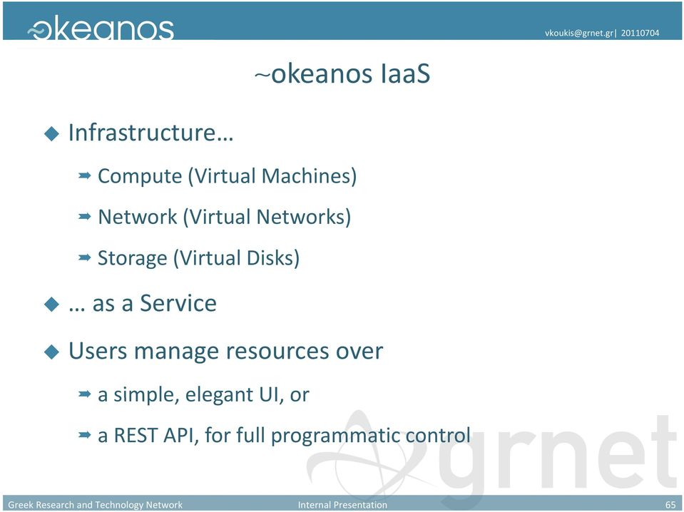 (Virtual Networks) Storage (Virtual Disks) as a Service Users manage