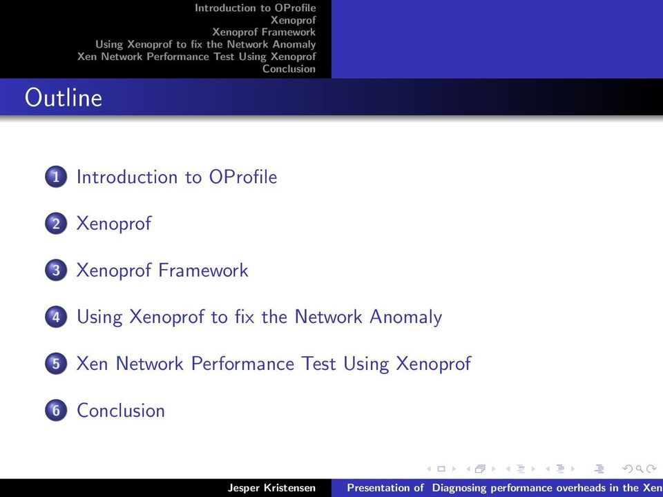 Introduction to OProfile 2 3 Framework 4 Using to