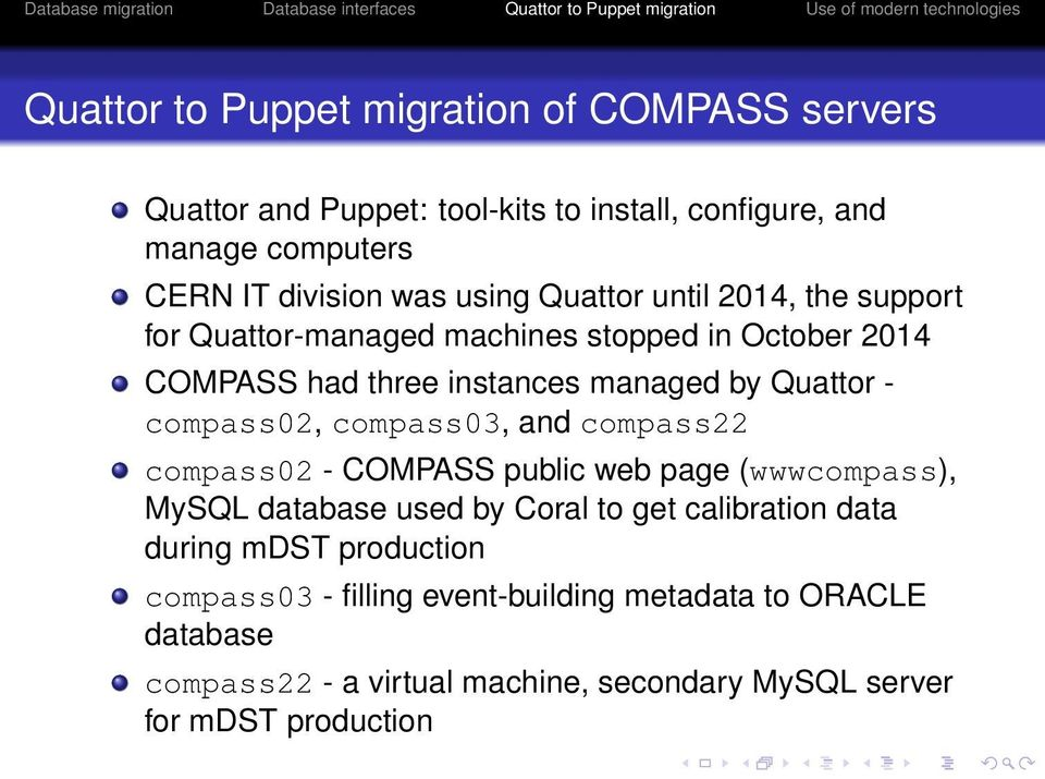 compass02, compass03, and compass22 compass02 - COMPASS public web page (wwwcompass), MySQL database used by Coral to get calibration data