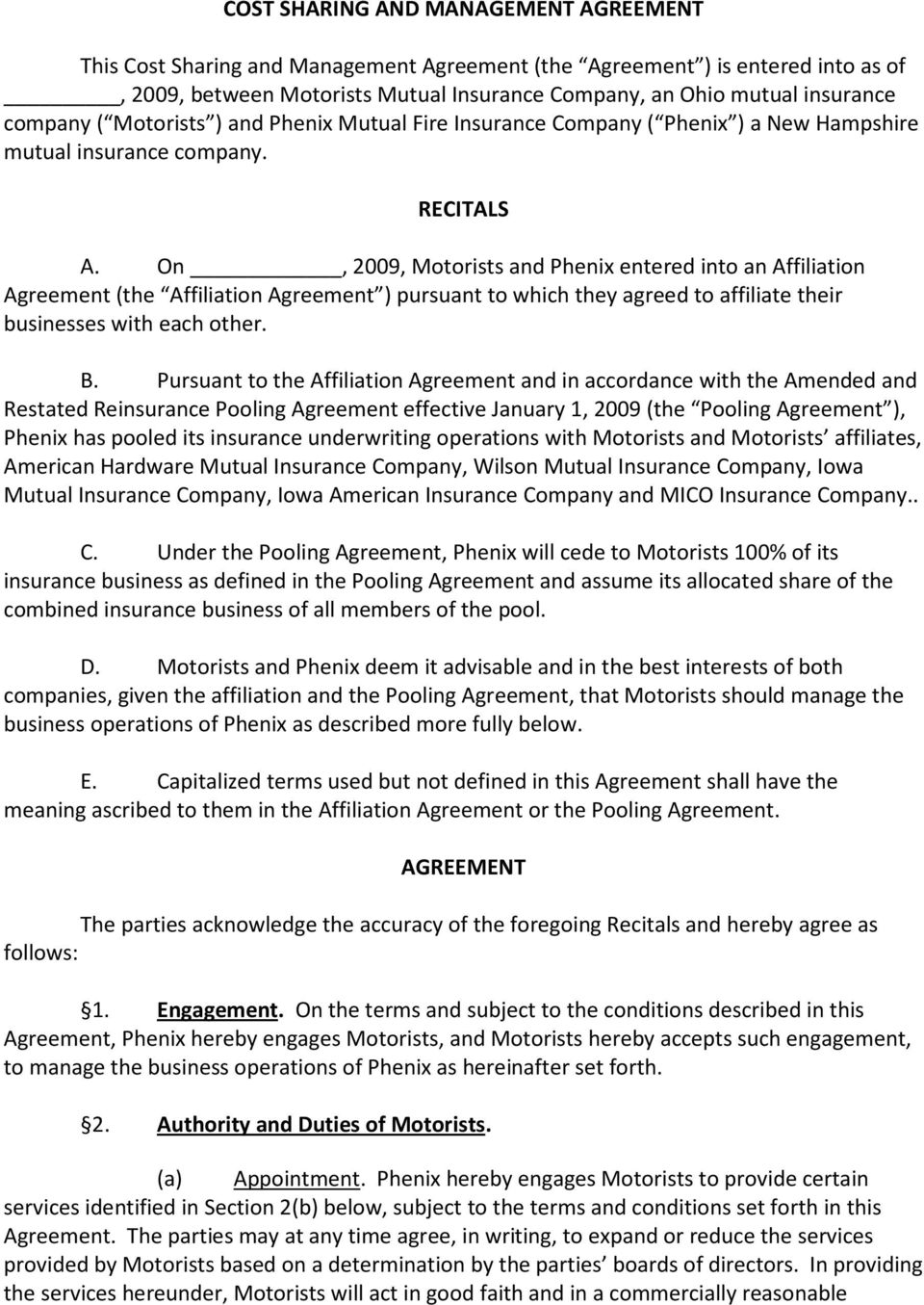 On, 2009, Motorists and Phenix entered into an Affiliation Agreement (the Affiliation Agreement ) pursuant to which they agreed to affiliate their businesses with each other. B.