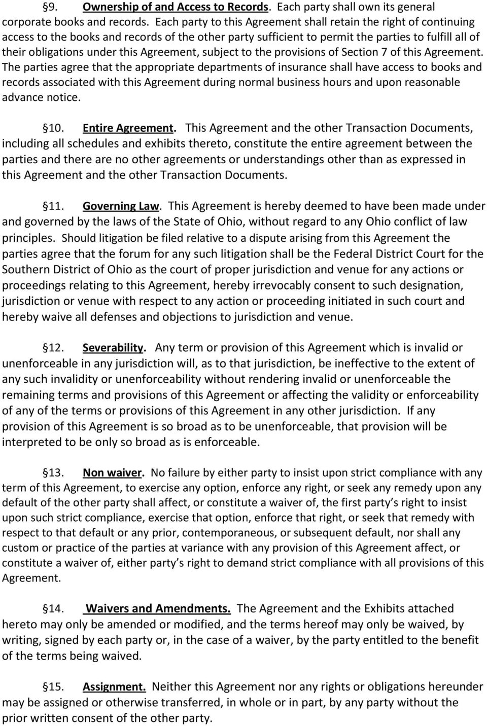 Agreement, subject to the provisions of Section 7 of this Agreement.