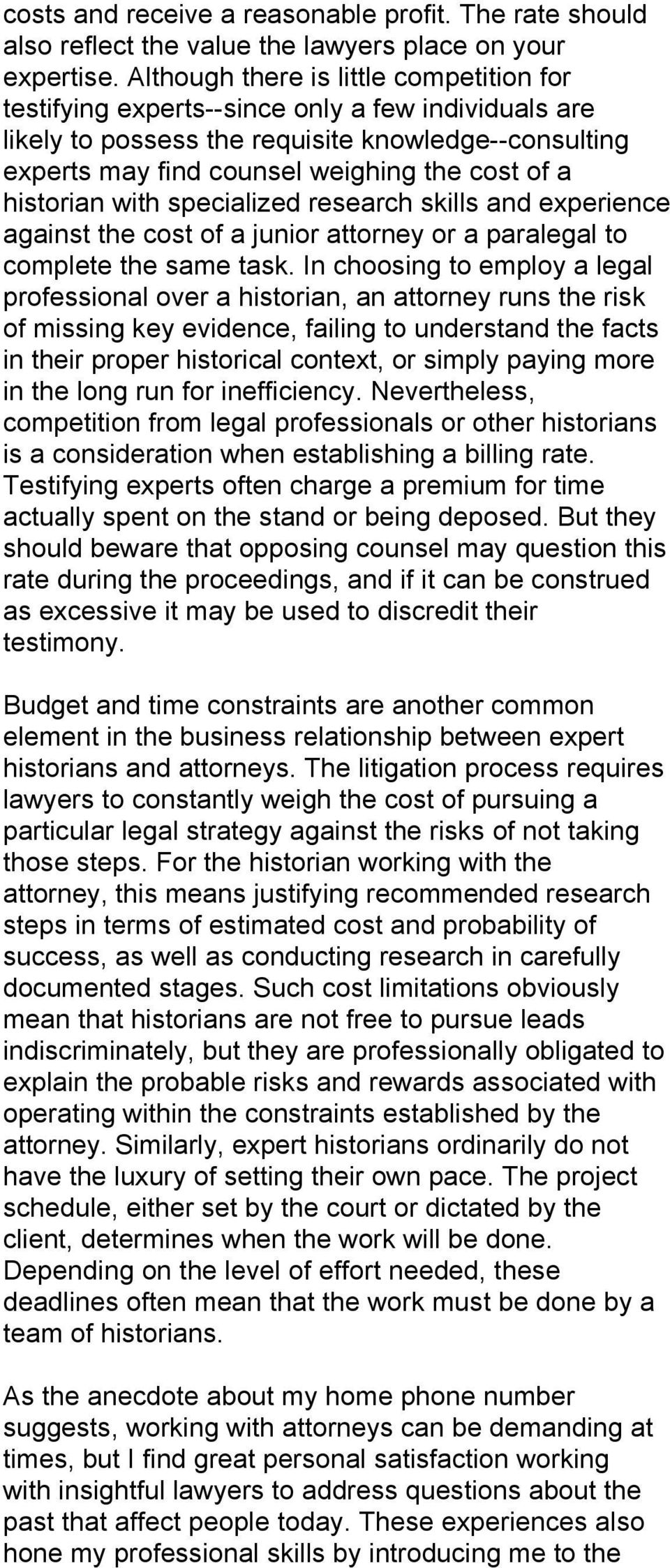 historian with specialized research skills and experience against the cost of a junior attorney or a paralegal to complete the same task.