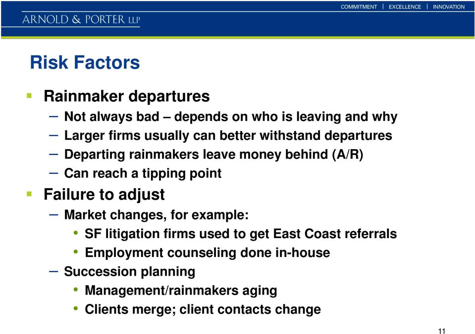 to adjust Market changes, for example: SF litigation firms used to get East Coast referrals Employment