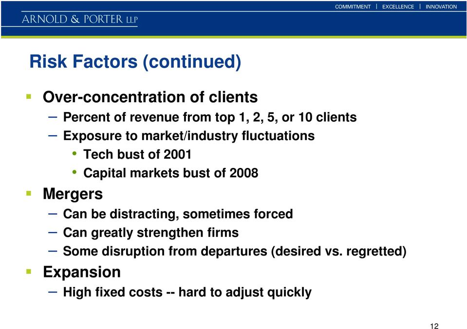 2008 Mergers Can be distracting, sometimes forced Can greatly strengthen firms Some disruption