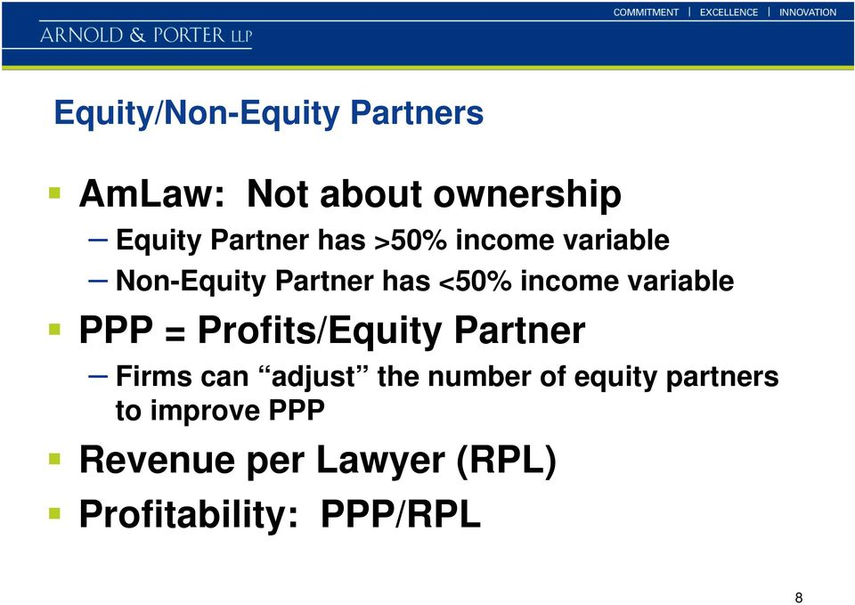 PPP = Profits/Equity Partner Firms can adjust the number of equity