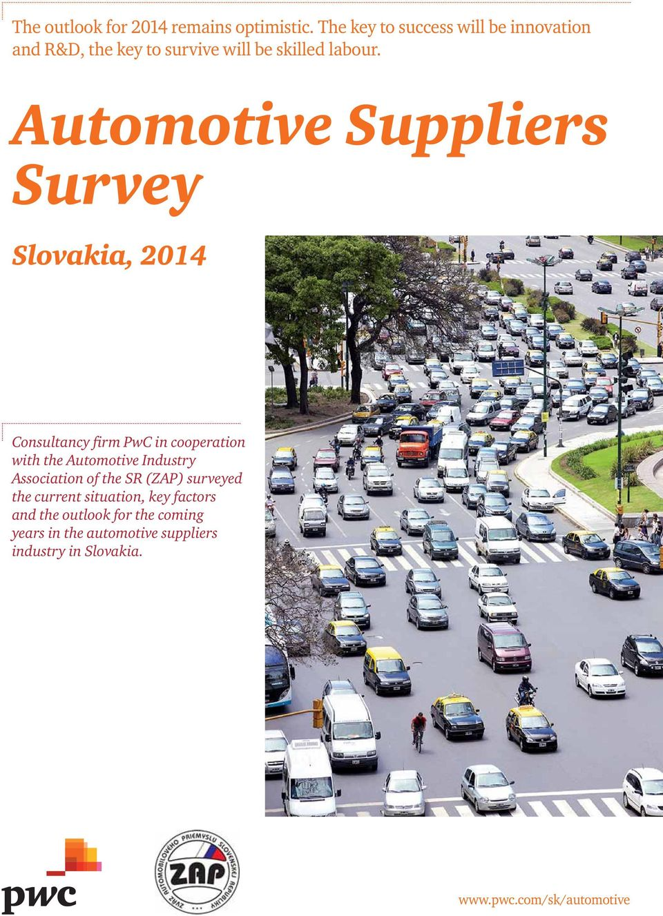 Automotive Suppliers Survey Slovakia, 2014 Consultancy firm PwC in cooperation with the Automotive